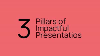 The secret to success 3 pillars of impactful presentations