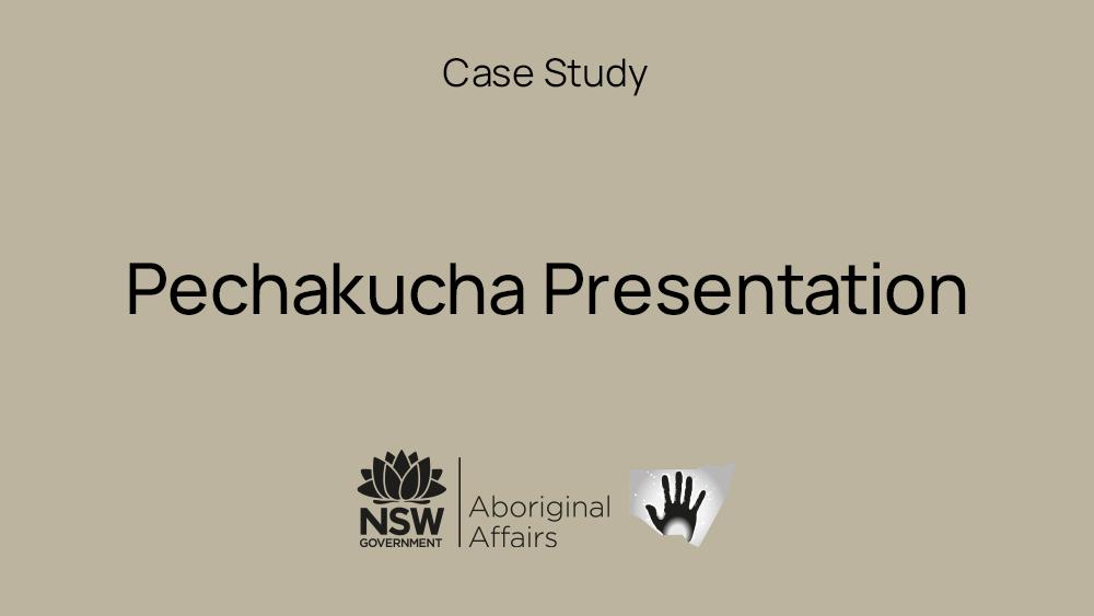 Case Study on PechaKucha style presentation – Aboriginal Affairs